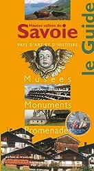 Hautes vallées de Savoie : Musées, Monuments, Promenades