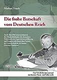 Die frohe Botschaft vom Deutschen Reich: Eine Schrift für international anerkanntes Staats- und Völkerrecht