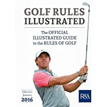 Golf Rules Illustrated (Royal & Ancient)