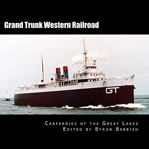 grand-trunk-western-railroad-carferries-of-the-great-lakes-english-edition