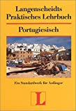 Langenscheidts Praktisches Lehrbuch Portugiesisch: Ein Standardwerk für Anfänger (Langenscheidt Praktische Lehrbücher)