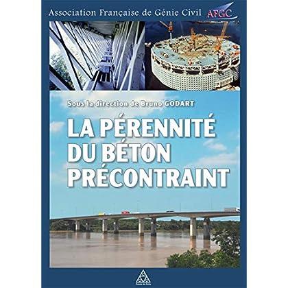 La pérennité du béton précontraint: Sous la direction de Bruno Godart.