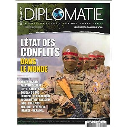 Diplomatie Gd N 48 l'Etat des Conflits - Decembre 2018 /Janvier 2019