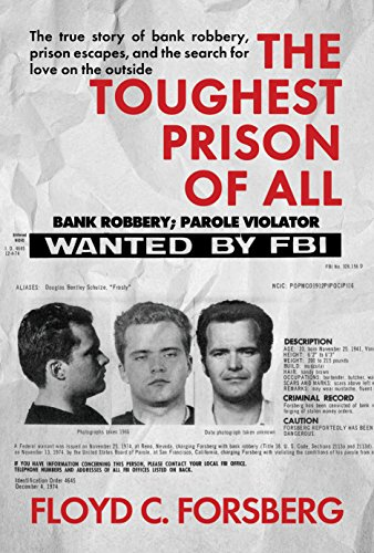 The Toughest Prison of All: The true story of bank robbery, prison escapes, and the search for love on the outside (English Edition) Carlisle Bank