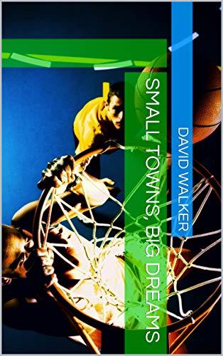 Small Towns, Big Dreams (English Edition) por David Walker