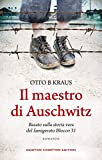 Il maestro di Auschwitz (Italian Edition)