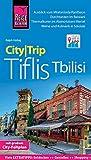 Reise Know-How CityTrip Tiflis / Tbilisi: Reiseführer mit Stadtplan und kostenloser Web-App -