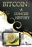 Bitcoin:  A Concise History