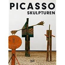 Picasso - Skulpturen: Werkverzeichnis der Skulpturen
