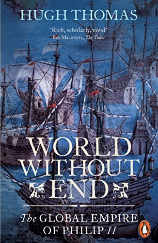 World Without End: The Global Empire of Philip II by Hugh Thomas (2015-07-02)