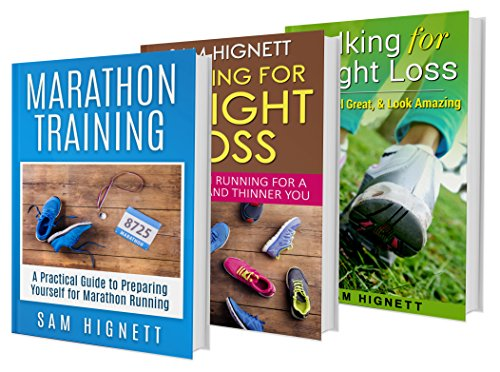 Walking & Running To Marathons: Boxset: From Walking & Running to Marathons. 3 Book Guide on Completing Your Fitness Goals (Jogging, Marathon, Walking Training 1) (English Edition)