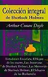 Colección integral de Sherlock Holmes: Estudio en Escarlata, El Signo de los cuatro, Las Aventuras de Sherlock Holmes, Las Memorias de Sherlock Holmes, El Sabueso de los Baskerville (Spanish Edition)