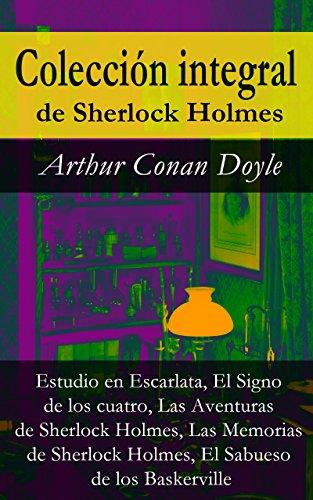 Colección integral de Sherlock Holmes: Estudio en Escarlata, El Signo de los cuatro, Las Aventuras de Sherlock Holmes, Las Memorias de Sherlock Holmes, El Sabueso de los Baskerville por Arthur Conan Doyle