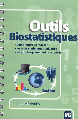Outils biostatistiques : Comprendre les tests statistiques univariés les plus fréquemment rencontrés et les appliquer à l'aide d'un logiciel par Juan Menares