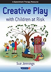 Creative Play with Children at Risk by Sue Jennings (1999-01-01)