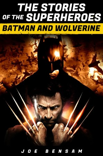 (Batman and Wolverine:The Stories of the Superheroes (English Edition))