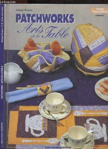 Patchworks : Arts de la table