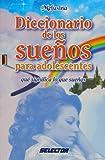 Diccionario de los suenos para adolescentes / Dictionary of Dreams for Teens: Que significa lo que suenas / Meanings of What You Dream