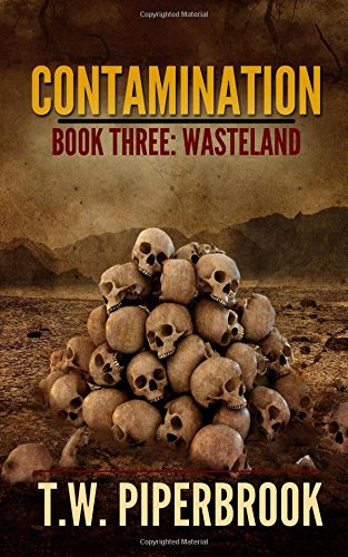 Contamination 3: Wasteland: Volume 3 (Contamination Post-Apocalyptic Zombie Series)