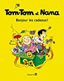 Tom-Tom et Nana, Tome 13 - Bonjour les cadeaux !