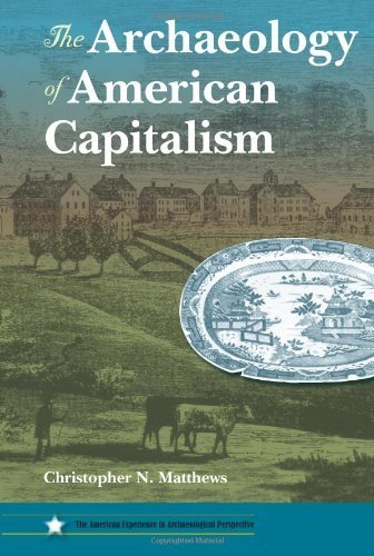 archaeology-of-american-capitalism-american-experience-in-archaeological-pespective-by-christopher-n
