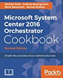 Microsoft System Center 2016 Orchestrator Cookbook -