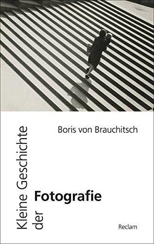 Kleine Geschichte der Fotografie (Reclam Taschenbuch, Band 20270)