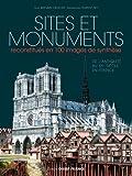 Sites et monuments reconstitués en 100 images de synthèse : De l'Antiquité au XXe siècle en France