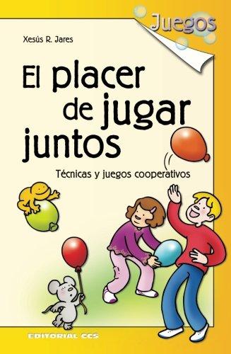 El placer de jugar juntos - 5ª Edición por Xesús R Jares