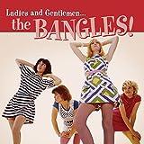 Ladies and Gentlemen:the Bangles! -