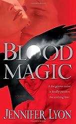 Blood Magic: A Novel by Jennifer Lyon (2009-08-01)