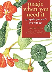 Magic When You Need It: 150 spells you can not live without: 150 Spells You Can't Live Without
