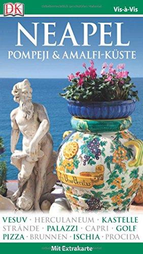 Vis-à-Vis Reiseführer Neapel, Pompeji & Amalfi-Küste: mit Extrakarte und Mini-Kochbuch zum Herausnehmen