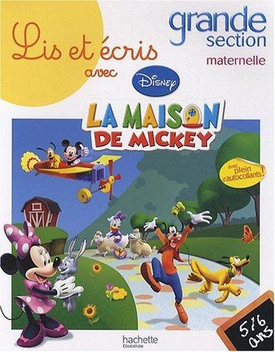 Lis et écris avec la maison de Mickey grande section maternelle : 5-6 ans