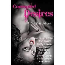 Corrupted Desires: A Dark Erotic Anthology