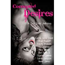 Corrupted Desires: A Dark Erotic Anthology (English Edition)