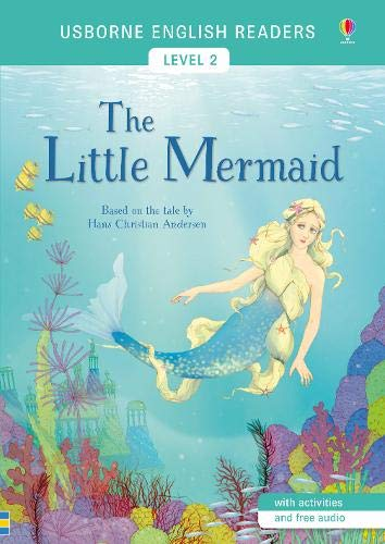 The little mermaid di Hans Christian Andersen. Level 2. Ediz. a colori (Usborne English Readers) por Mairi Mackinnon