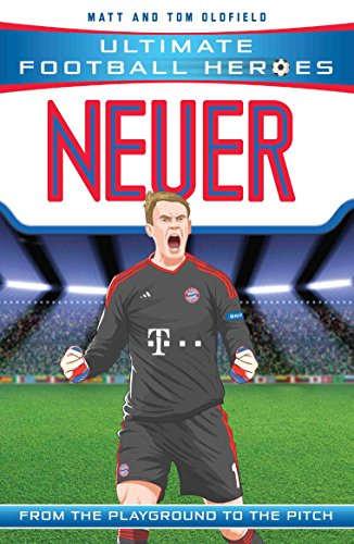 Neuer (Ultimate Football Heroes) - Collect Them All! (English Edition) por Matt Oldfield