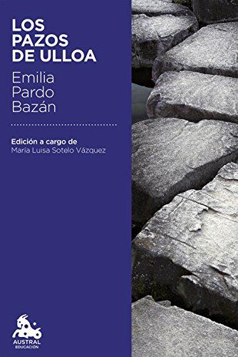 Los pazos de Ulloa: Edición a cargo de María Luisa Sotelo Vázquez (Austral Educación) por Emilia Pardo Bazán