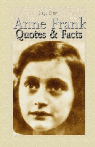 Anne Frank: Quotes & Facts by Blago Kirov (2015-02-21)