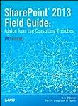 SharePoint 2013 Field Guide: Advice f...