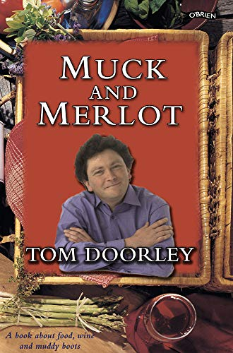 Muck and Merlot: A Book about Food, Wine and Muddy Boots (Muck Film)