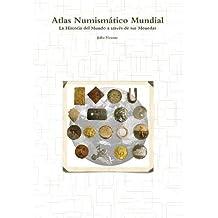 Atlas Numismático Mundial - La Historia del Mundo a través de ...