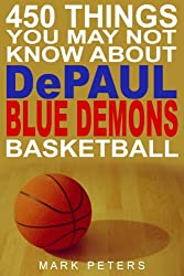 450 Things You May Not Know About DePaul Blue Demons Basketball (English Edition)