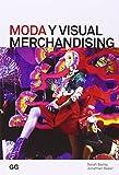 Moda y Visual Merchandising (Moda y gestión)