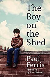 The Boy on the Shed:A remarkable sporting memoir with a foreword by Alan Shearer: Shortlisted for the William Hill Sports Book of the Year Award