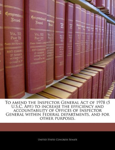 To amend the Inspector General Act of 1978 (5 U.S.C. App.) to increase the efficiency and accountability of Offices of Inspector General within Federal departments, and for other purposes.