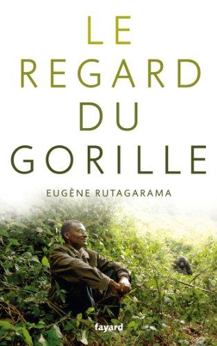 Le regard du gorille par Eugène Rutagarama