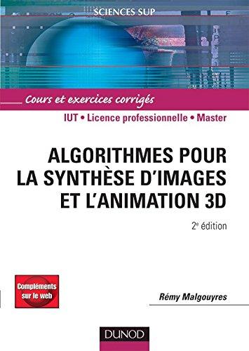 Algorithmes pour la synthèse d'images et l'animation 3D - 2ème édition - Livre+compléments en ligne