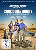Crocodile Daddy - Ein total verrückter Roadtrip - Paul Hogan, Shane Jacobson, Morgan Griffin, Roy Billing
